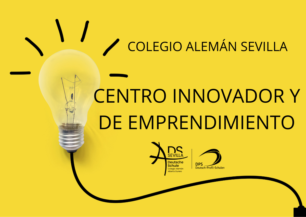 COLEGIO ALEMÁN SEVILLA: CENTRO INNOVADOR Y DE EMPRENDIMIENTO