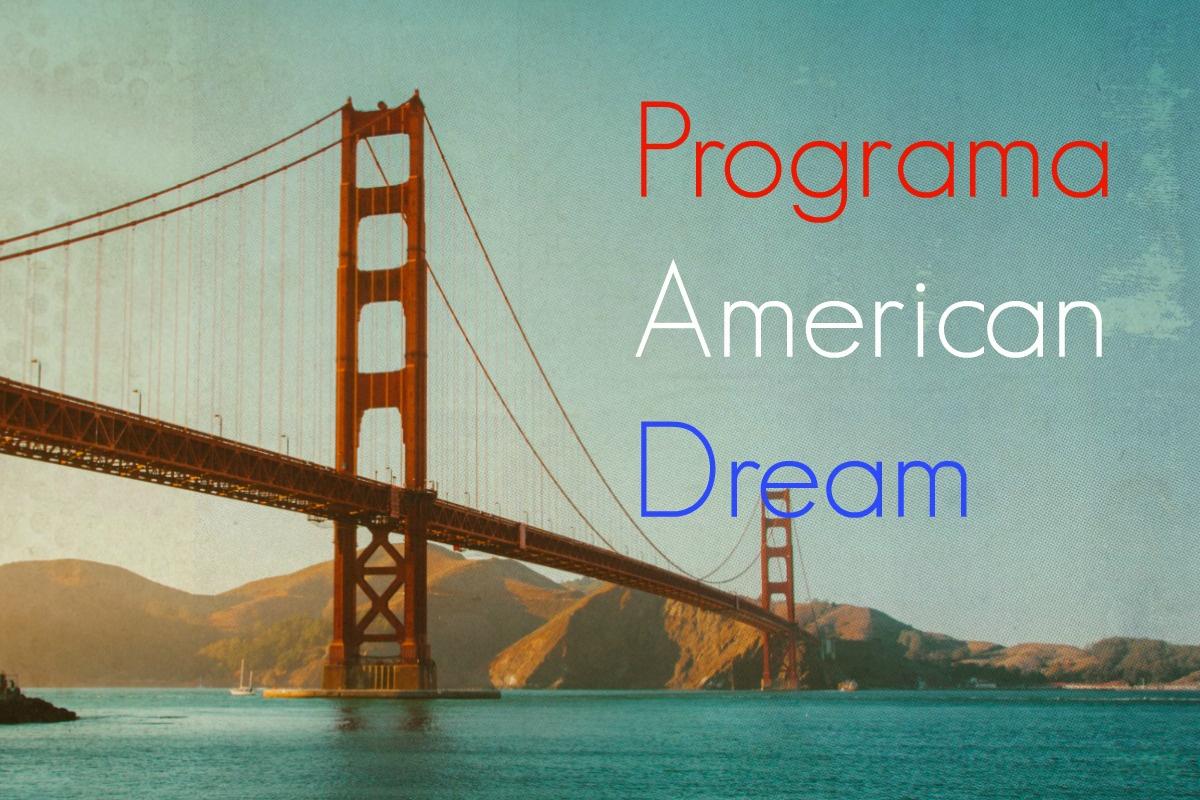 ¿POR QUÉ PARTICIPAR EN EL PROGRAMA AMERICAN DREAM?